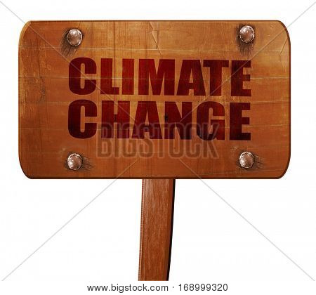 climate change, 3D rendering, text on wooden sign