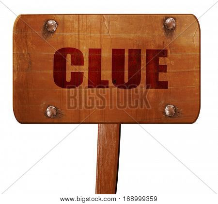 clue, 3D rendering, text on wooden sign