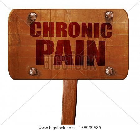 chronic pain, 3D rendering, text on wooden sign