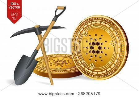 Cardano Mining Concept. 3d Isometric Physical Bit Coin With Pickaxe And Shovel. Digital Currency. Cr