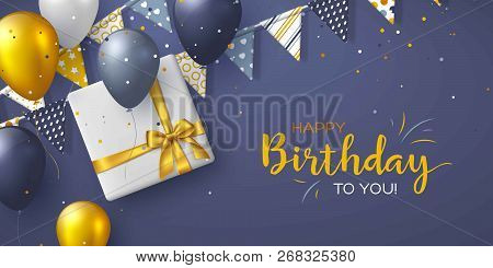Happy Birthday Holiday Design For Greeting Cards. Bunting Flags, Balloons, Confetti And Gift Box. Te