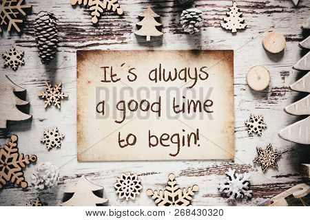 Nostalgic Christmas Decoration, Paper, Quote Always Good Time Begin