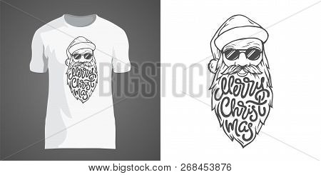 Creative T-shirt Design With Illustration Of Santa In Sunglasses With Big Beard. Lettering Merry Chr