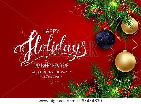 Holidays Greeting Card For Winter Happy Holidays. Fir-tree Branches Frame With Lettering. 3d Balls O