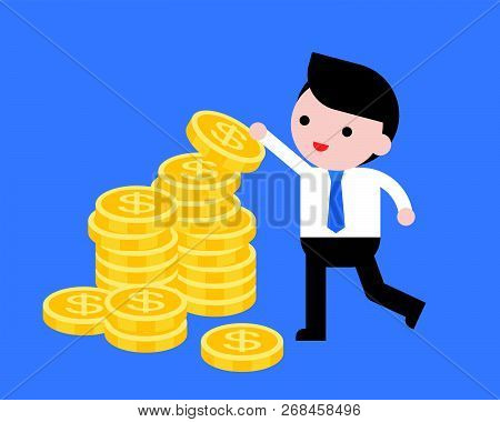 Businessman Pick A Coin From Pile Of Coins, Or Arrange Gold Coin On Stack Of Coins, Flat Design Vect