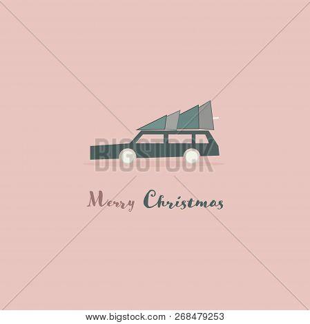 Christmas Time. Family Car Transporting A Christmas Tree. Text : Merry Christmas