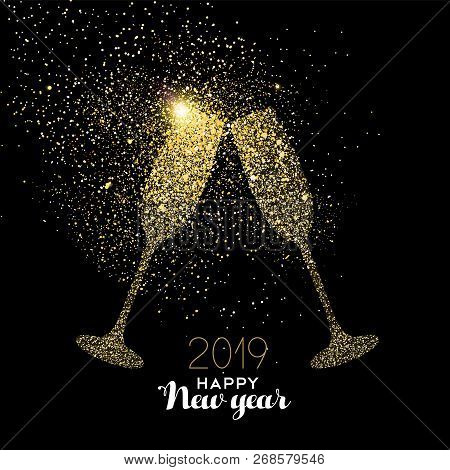 Happy New Year 2019 Gold Champagne Glass Celebration Toast Made Of Realistic Golden Glitter Dust. Id