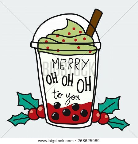 Merry Oh Oh Oh To You Word And Smoothie Cup Cartoon Doodle Style Illustration