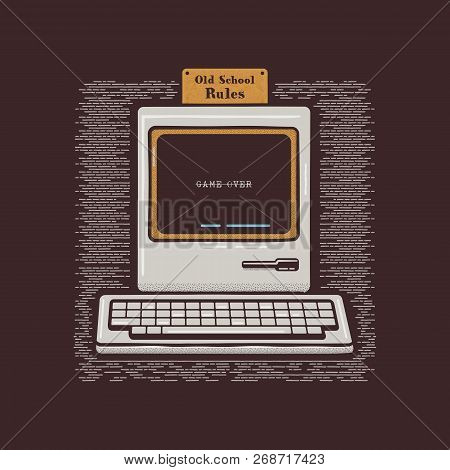 Old Personal Computer. Retro Pc Icon Emblem With Old School Rules Quote. Stock Vector Flat Illustrat