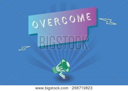 Handwriting Text Writing Overcome. Concept Meaning Succeed In Dealing With Problem Or Difficulty Def