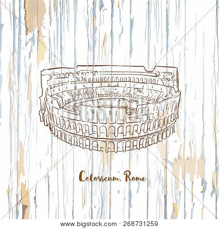 Colosseum Rome Drawing On Wooden Background. Hand-drawn Vector Vintage Illustration.