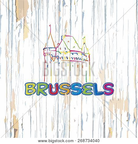 Colorful Brussels Drawing On Wooden Background. Hand-drawn Vintage Vector Illustration.