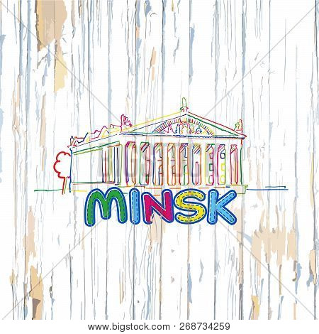 Colorful Minsk Drawing On Wooden Background. Hand-drawn Vintage Vector Illustration.