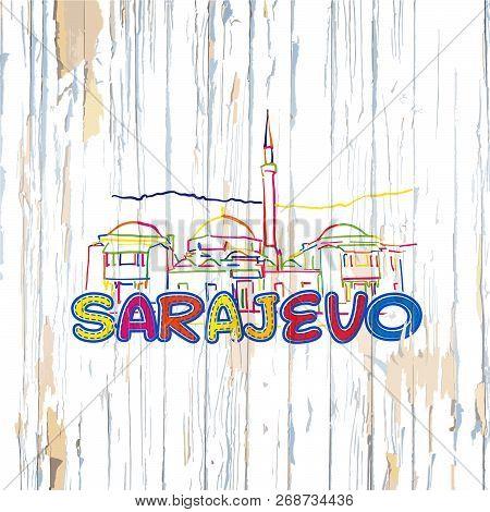 Colorful Sarajevo Drawing On Wooden Background. Hand-drawn Vintage Vector Illustration.