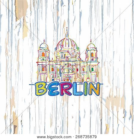 Colorful Berlin Drawing On Wooden Background. Hand-drawn Vector Illustration.