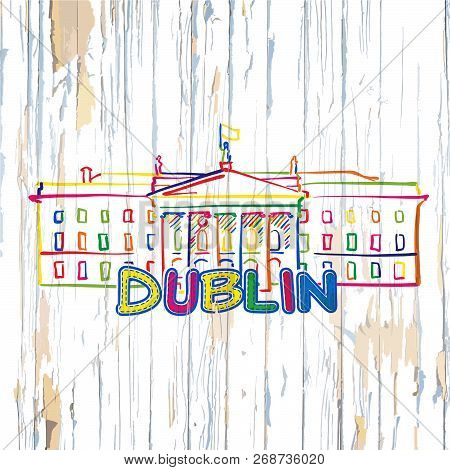 Colorful Dublin Drawing On Wooden Background. Hand-drawn Vector Illustration.