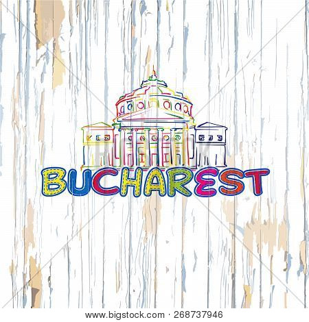 Colorful Bucharest Drawing On Wooden Background. Hand-drawn Vector Illustration.