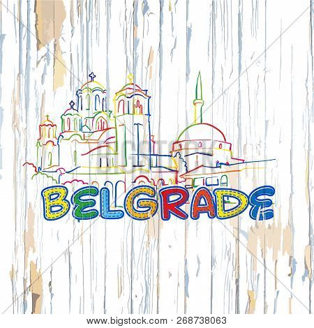 Colorful Belgrade Drawing On Wooden Background. Hand-drawn Vector Illustration.