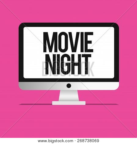 Conceptual Hand Writing Showing Movie Night. Business Photo Text Casual Informal Reunion To Watch Mo