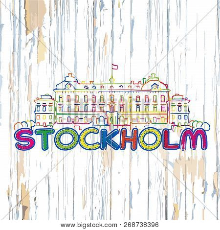 Colorful Stockholm Drawing On Wooden Background. Hand-drawn Vector Illustration.