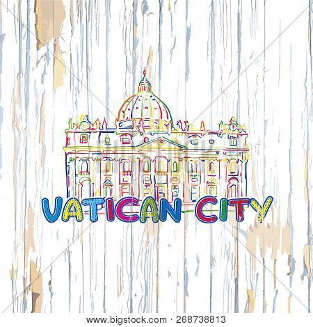 Colorful Vatican Drawing On Wooden Background. Hand-drawn Vector Illustration.