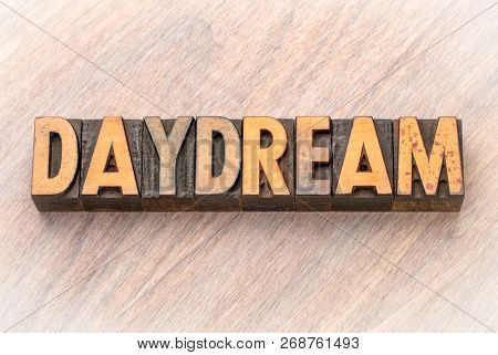 daydream - word abstract in vintage letterpress wood type printing blocks poster