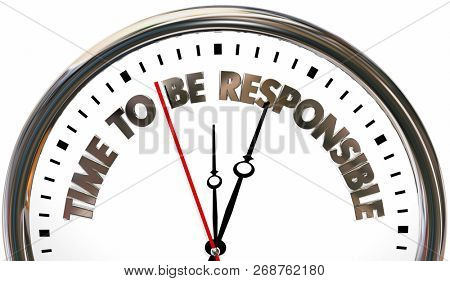 Time to Be Responsible Clock Words 3d Illustration
