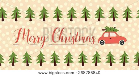 Christmas Greetings Vector Banner Seamless. Red Car With Christmas Tree On The Roof. Merry Christmas