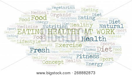 Eating Healthy At Work Word Cloud. Wordcloud Made With Text Only.