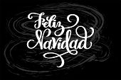 Feliz Navidad hand drawn lettering for Christmas and New Year design of postcard, poster, banner, phoro overlay, holiday invitation. Celebration quote on Spanish translation is Merry Christmas . poster