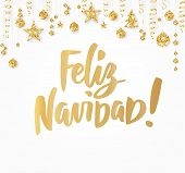 Feliz Navidad, Merry Christmas spanish text. Golden glitter border with hanging balls and ribbons. Great for Christmas cards, gift tags and labels. poster