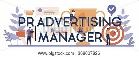 Pr Advertising Manager Typographic Header Concept. Idea Of Making