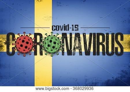 Flag Of Sweden With Coronavirus Covid-19. Virus Cells Coronavirus Bacteriums Against Background Of T