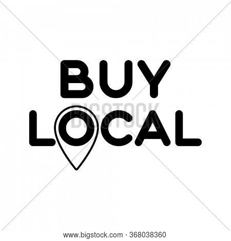 Buy Local. Symbol of local business, shops. Template for poster, banner, signboard, web, card, sticker. Made locally.