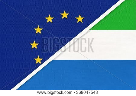 European Union Or Eu And Sierra Leone Or Salone National Flag From Textile. Symbol Of The Council Of
