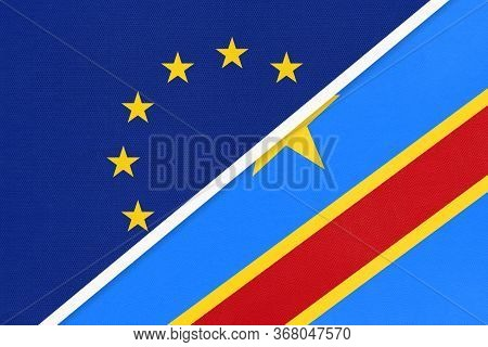 European Union Or Eu And Democratic Republic Of The Congo National Flag From Textile. Symbol Of The
