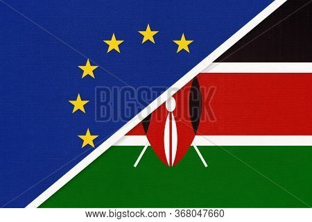European Union Or Eu And Kenya National Flag From Textile. Symbol Of The Council Of Europe Associati