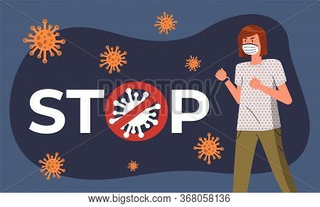 Young Woman Wearing Face Medical Mask Near A Huge Stop Crossed Out Sign With Flying Virus Around. Fe