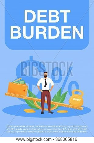 Debt Burden Poster Flat Vector Template. Financial Problem, Legal Obligation Brochure, Booklet One P