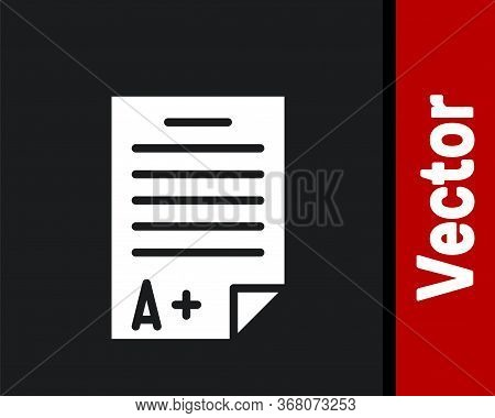 White Exam Sheet With A Plus Grade Icon Isolated On Black Background. Test Paper, Exam, Or Survey Co