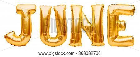 Word June Made Of Golden Inflatable Balloons Isolated On White. Helium Gold Foil Balloons Forming Su