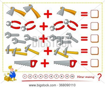 Math Education For Children. Count The Quantity Working Tools, Solve Examples And Write Numbers. Pri