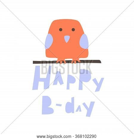 Happy B-day Lettering With Nestling On The Branch In Cut-out Style.