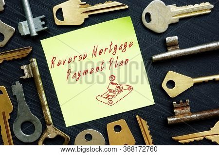 Reverse Mortgage Payment Plan Phrase On The Piece Of Paper.