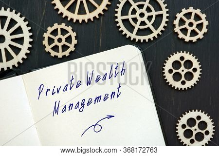 Private Wealth Management Sign On The Sheet.