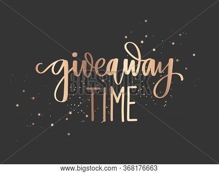 Giveaway Time - Vector Hand Drawn Sparkle Golden Lettering Phrase On A Dark Background