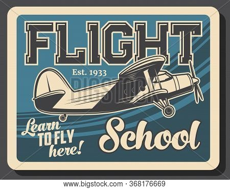 Flight School Retro Vector Poster. Vintage Plane Flying In Sky, Airplane Aviation School And Commerc