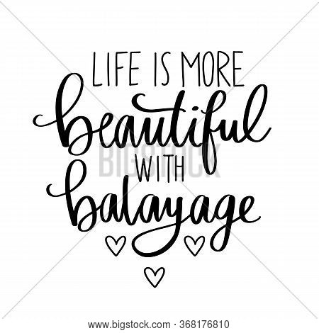Vector Handwritten Lettering Quote About Dyed Hair, Balayage.