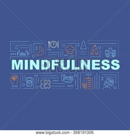 Mindfulness, Conscious Nutrition Word Concepts Banner. Healthcare, Mindful Eating. Infographics With