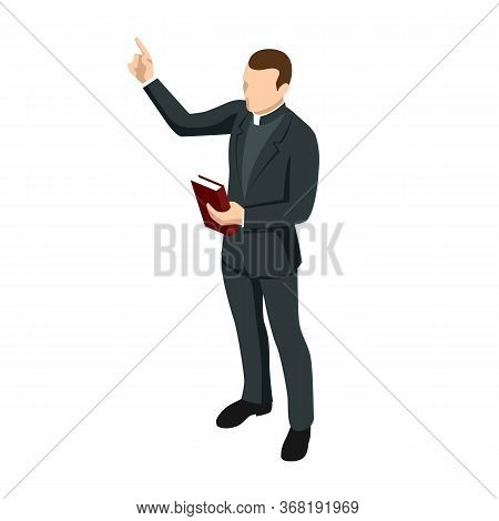 Isometric Catholic Priests With A Cross And Bible Isolated On White Background.